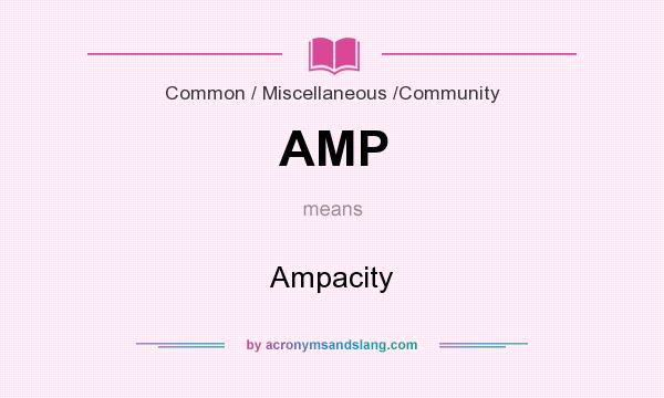 What does AMP mean? It stands for Ampacity