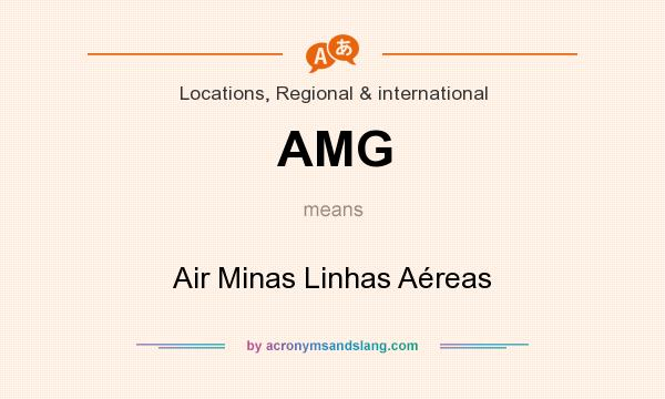 What does AMG mean? It stands for Air Minas Linhas Aéreas