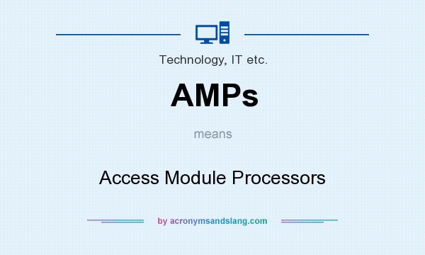 What does AMPs mean? It stands for Access Module Processors