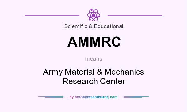 What does AMMRC mean? It stands for Army Material & Mechanics Research Center