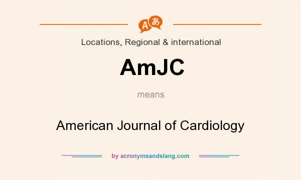 What does AmJC mean? It stands for American Journal of Cardiology