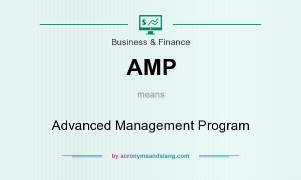 What does AMP mean? It stands for Advanced Management Program