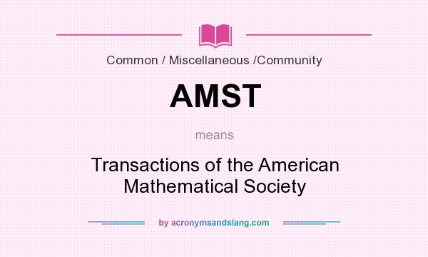 What does AMST mean? It stands for Transactions of the American Mathematical Society