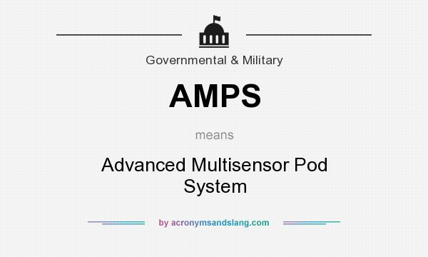 What does AMPS mean? It stands for Advanced Multisensor Pod System