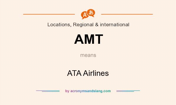 What does AMT mean? It stands for ATA Airlines