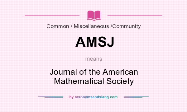 What does AMSJ mean? It stands for Journal of the American Mathematical Society