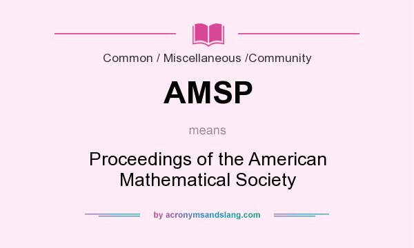 What does AMSP mean? It stands for Proceedings of the American Mathematical Society