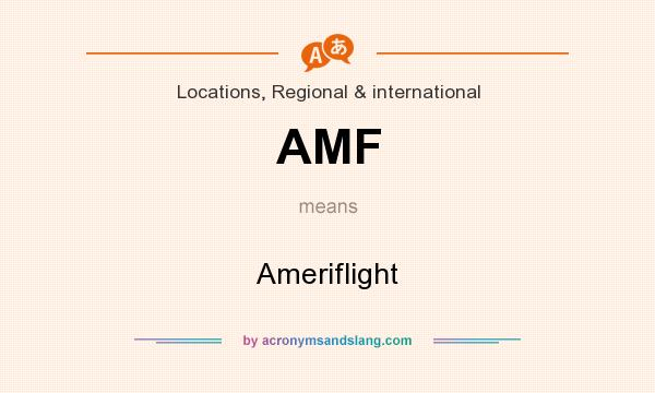 What does AMF mean? It stands for Ameriflight