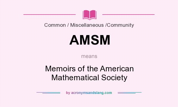What does AMSM mean? It stands for Memoirs of the American Mathematical Society