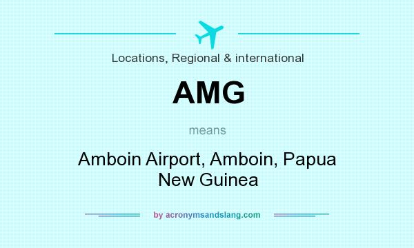 What does AMG mean? It stands for Amboin Airport, Amboin, Papua New Guinea