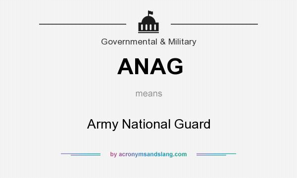 What does ANAG mean? It stands for Army National Guard