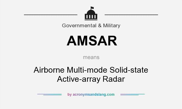 What does AMSAR mean? It stands for Airborne Multi-mode Solid-state Active-array Radar