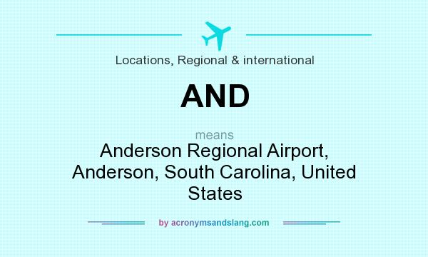 What does AND mean? It stands for Anderson Regional Airport, Anderson, South Carolina, United States