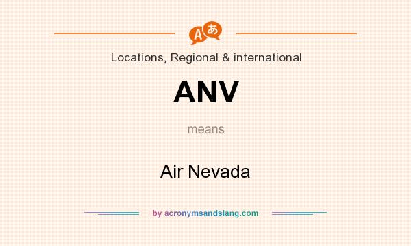 What does ANV mean? It stands for Air Nevada