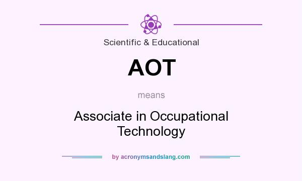 What does AOT mean? It stands for Associate in Occupational Technology