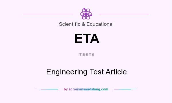 What does ETA mean? It stands for Engineering Test Article