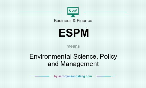 What does ESPM mean? It stands for Environmental Science, Policy and Management
