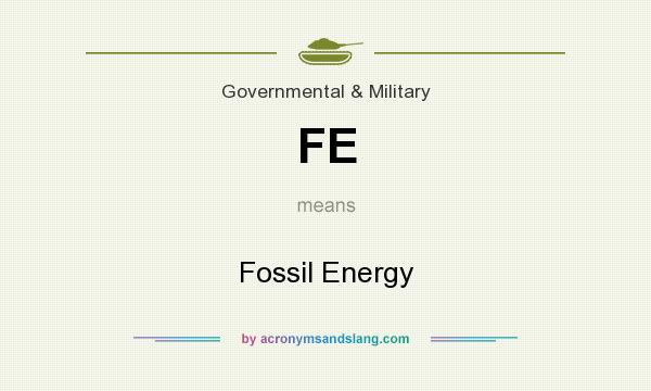 What does FE mean? It stands for Fossil Energy