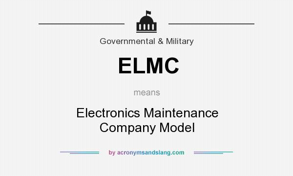 What does ELMC mean? It stands for Electronics Maintenance Company Model