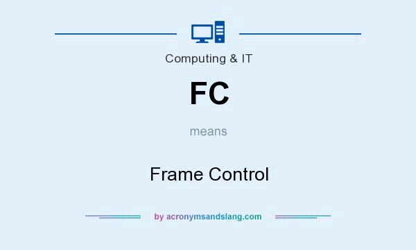 What does FC mean? It stands for Frame Control