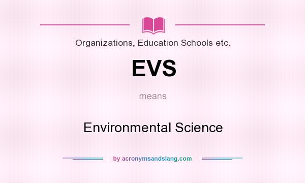 Evs Environmental Science In Organizations Education Schools Etc By Acronymsandslang