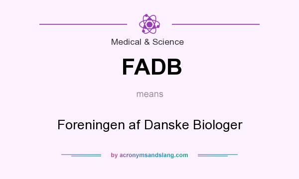 What does FADB mean? It stands for Foreningen af Danske Biologer