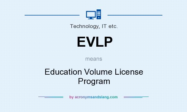 What does EVLP mean? It stands for Education Volume License Program
