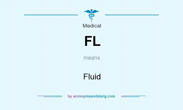 What does FL mean? It stands for Fluid