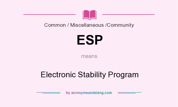What does ESP mean? It stands for Electronic Stability Program