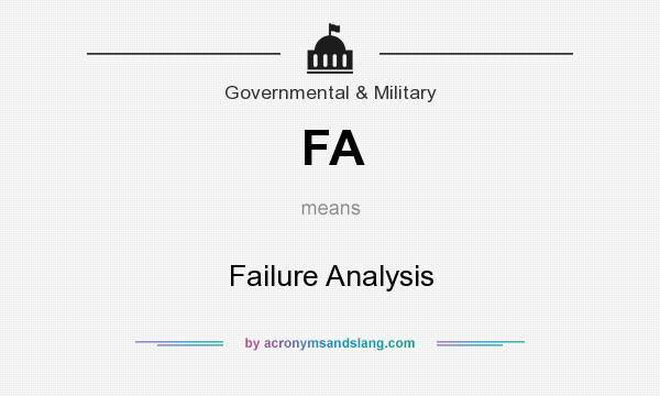 What does FA mean? It stands for Failure Analysis