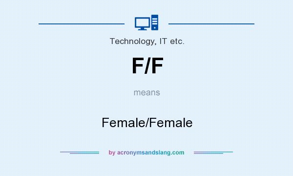 What does F/F mean? It stands for Female/Female