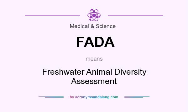 What does FADA mean? It stands for Freshwater Animal Diversity Assessment