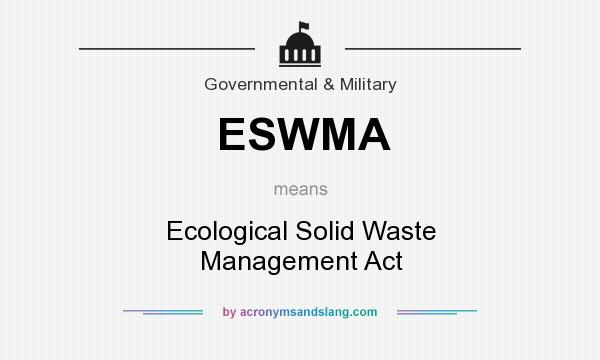 What does ESWMA mean? It stands for Ecological Solid Waste Management Act