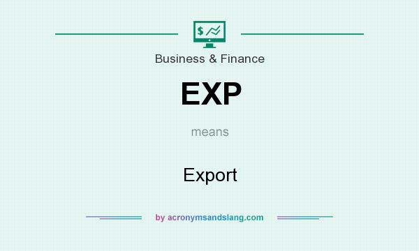 What does EXP mean? It stands for Export