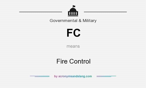What does FC mean? It stands for Fire Control