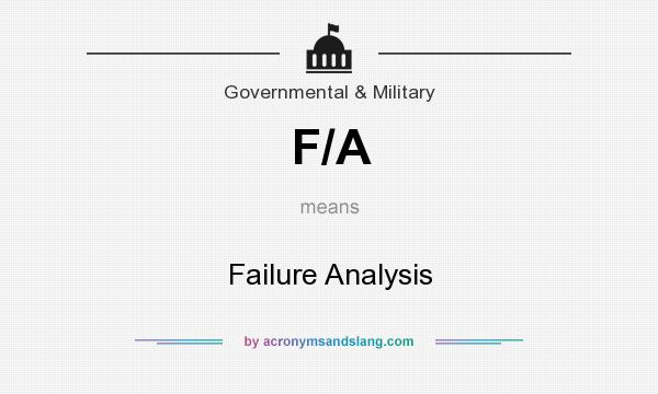 What does F/A mean? It stands for Failure Analysis