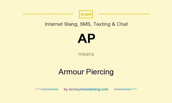 What does AP mean? It stands for Armour Piercing