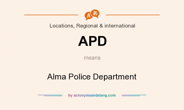 What does APD mean? It stands for Alma Police Department