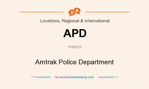 What does APD mean? It stands for Amtrak Police Department