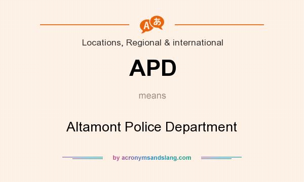 What does APD mean? It stands for Altamont Police Department