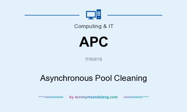 What does APC mean? It stands for Asynchronous Pool Cleaning