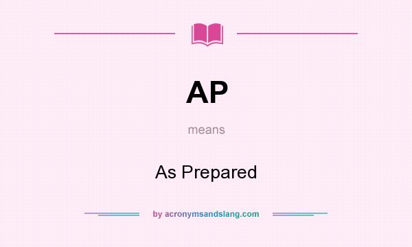 What does AP mean? It stands for As Prepared