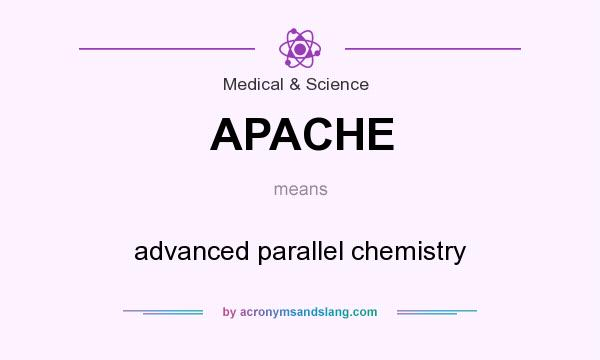 What does APACHE mean? It stands for advanced parallel chemistry