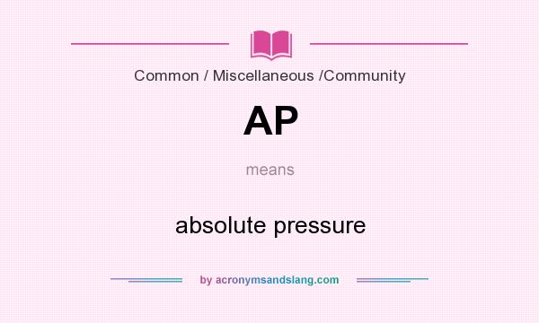 What does AP mean? It stands for absolute pressure
