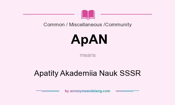 What does ApAN mean? It stands for Apatity Akademiia Nauk SSSR