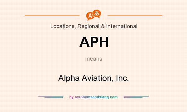 What does APH mean? It stands for Alpha Aviation, Inc.