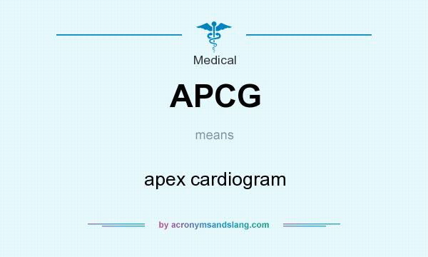 What does APCG mean? It stands for apex cardiogram