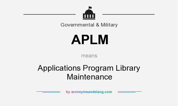 What does APLM mean? It stands for Applications Program Library Maintenance