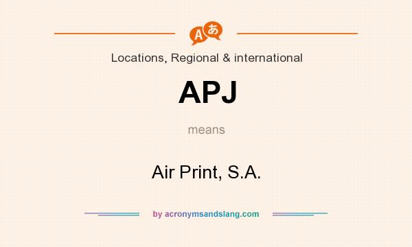 What does APJ mean? It stands for Air Print, S.A.