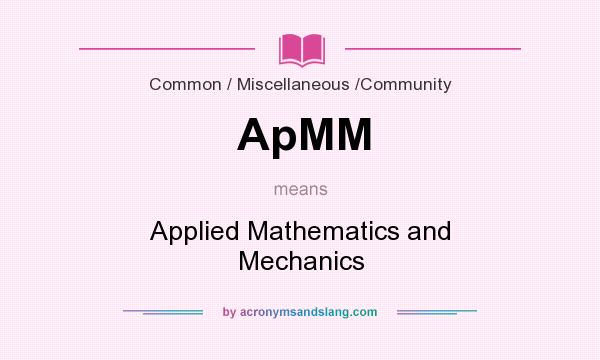 What does ApMM mean? It stands for Applied Mathematics and Mechanics